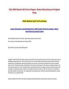 CIS 429 Week 10 Term Paper Data Warehouse Project Plan