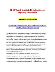 CIS 438 Week 6 Case Study 2 Data Breaches and Regulatory Requirements