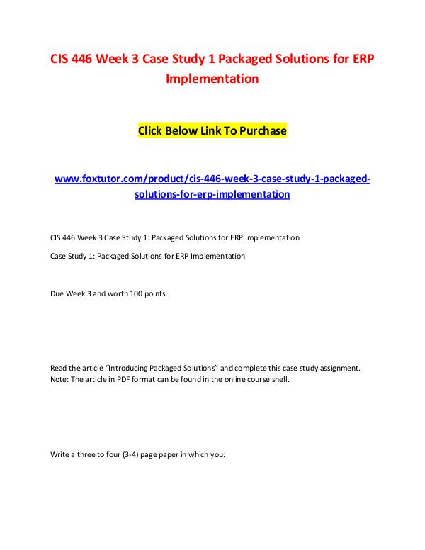 CIS 446 Week 3 Case Study 1 Packaged Solutions for ERP Implementation CIS 446 Week 3 Case Study 1 Packaged Solutions for