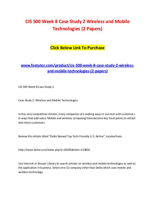CIS 500 Week 8 Case Study 2 Wireless and Mobile Technologies (2 Paper CIS 500 Week 8 Case Study 2 Wireless and Mobile Te