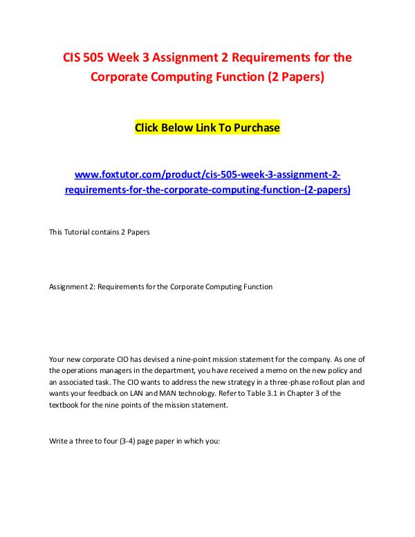 CIS 505 Week 3 Assignment 2 Requirements for the Corporate Computing CIS 505 Week 3 Assignment 2 Requirements for the C