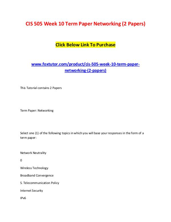 CIS 505 Week 10 Term Paper Networking (2 Papers) CIS 505 Week 10 Term Paper Networking (2 Papers)