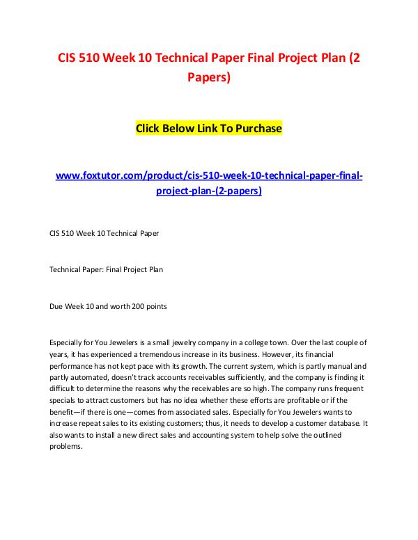 CIS 510 Week 10 Technical Paper Final Project Plan (2 Papers) CIS 510 Week 10 Technical Paper Final Project Plan