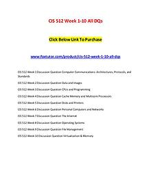 CIS 512 Week 1-10 All DQs