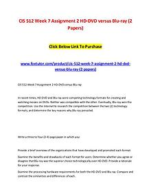 CIS 512 Week 7 Assignment 2 HD-DVD versus Blu-ray (2 Papers)