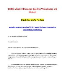 CIS 512 Week 10 Discussion Question Virtualization and Memory