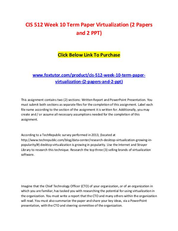 CIS 512 Week 10 Term Paper Virtualization (2 Papers and 2 PPT) CIS 512 Week 10 Term Paper Virtualization (2 Paper
