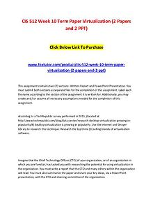CIS 512 Week 10 Term Paper Virtualization (2 Papers and 2 PPT)