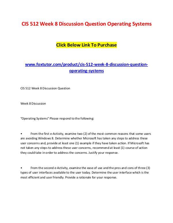 CIS 512 Week 8 Discussion Question Operating Systems CIS 512 Week 8 Discussion Question Operating Syste