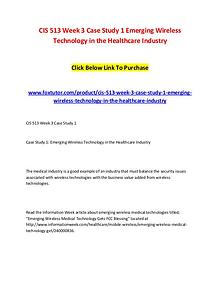 CIS 513 Week 3 Case Study 1 Emerging Wireless Technology in the Healt