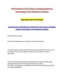 CIS 513 Week 3 Case Study 1 Emerging Wireless Technology in the Healt