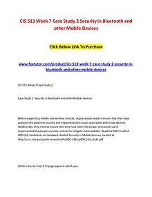 CIS 513 Week 7 Case Study 2 Security in Bluetooth and other Mobile De