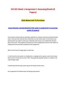 CIS 515 Week 1 Assignment 1 Accessing Oracle (2 Papers)