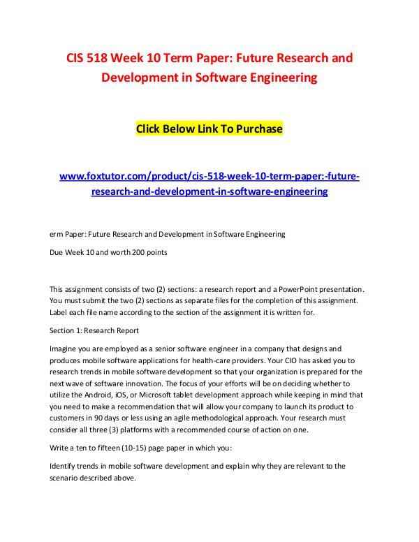 CIS 518 Week 10 Term Paper Future Research and Development in Softwar CIS 518 Week 10 Term Paper Future Research and Dev