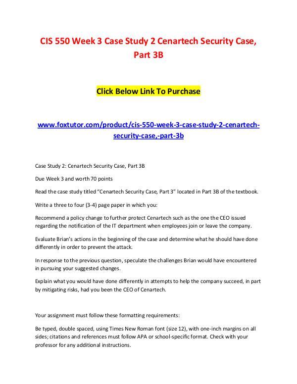 CIS 550 Week 3 Case Study 2 Cenartech Security Case, Part 3B CIS 550 Week 3 Case Study 2 Cenartech Security Cas