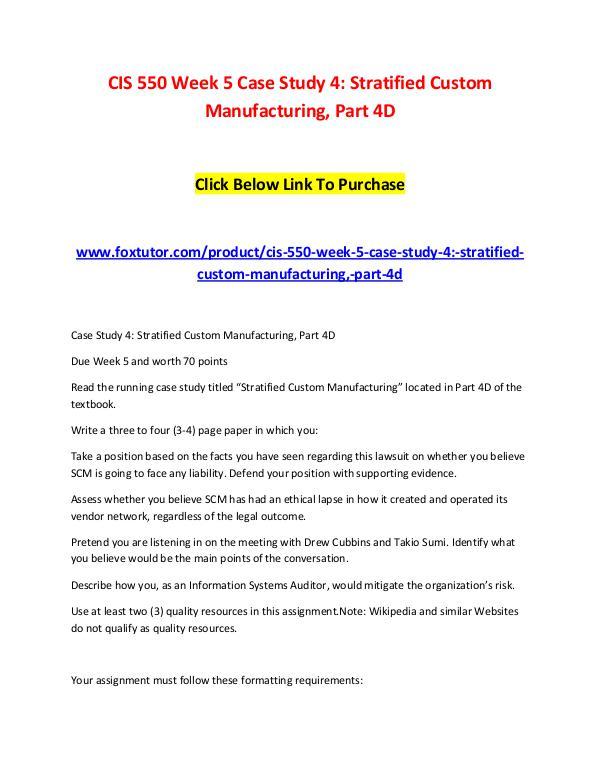 CIS 550 Week 5 Case Study 4 Stratified Custom Manufacturing, Part 4D CIS 550 Week 5 Case Study 4 Stratified Custom Manu