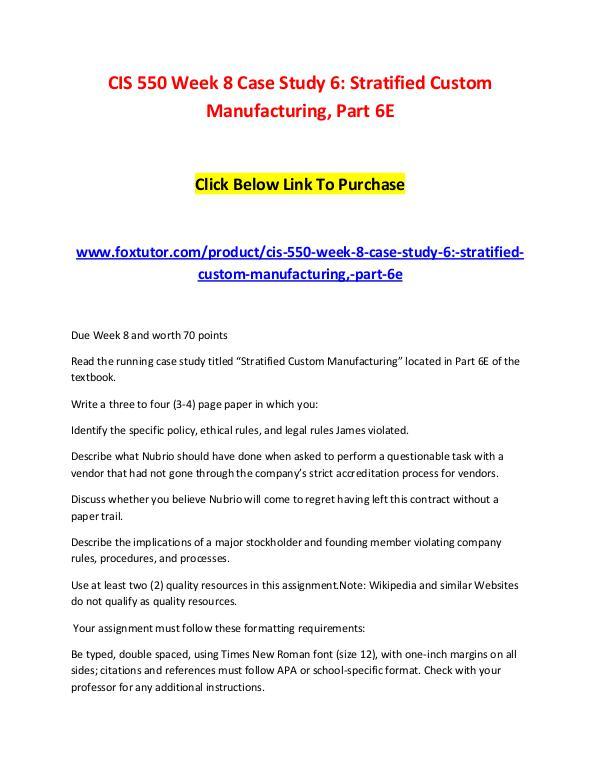 CIS 550 Week 8 Case Study 6 Stratified Custom Manufacturing, Part 6E CIS 550 Week 8 Case Study 6 Stratified Custom Manu