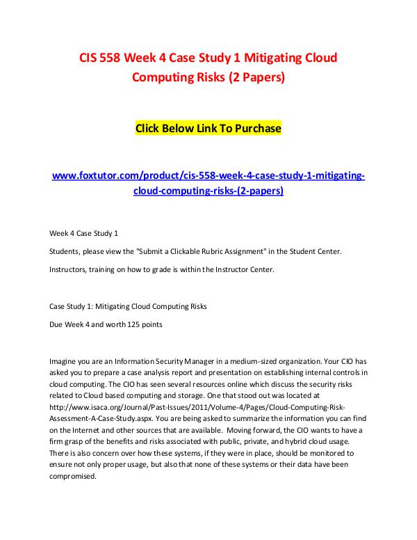 CIS 558 Week 4 Case Study 1 Mitigating Cloud Computing Risks (2 Paper CIS 558 Week 4 Case Study 1 Mitigating Cloud Compu