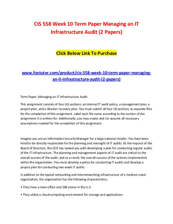 CIS 558 Week 10 Term Paper Managing an IT Infrastructure Audit (2 Pap CIS 558 Week 10 Term Paper Managing an IT Infrastr