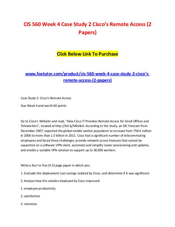 CIS 560 Week 4 Case Study 2 Cisco's Remote Access (2 Papers) CIS 560 Week 4 Case Study 2 Cisco's Remote Access