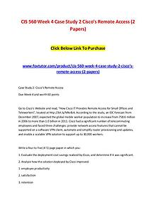 CIS 560 Week 4 Case Study 2 Cisco's Remote Access (2 Papers)