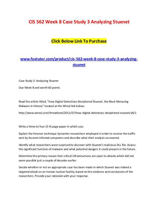 CIS 562 Week 8 Case Study 3 Analyzing Stuxnet (2) CIS 562 Week 8 Case Study 3 Analyzing Stuxnet