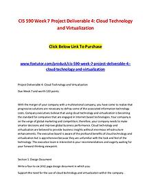 CIS 590 Week 7 Project Deliverable 4 Cloud Technology and Virtualizat