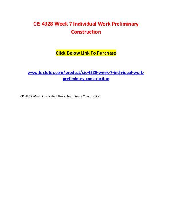 CIS 4328 Week 7 Individual Work Preliminary Construction CIS 4328 Week 7 Individual Work Preliminary Constr