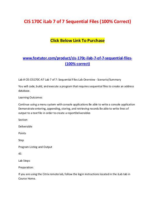 CIS 170C iLab 7 of 7 Sequential Files (100% Correct) CIS 170C iLab 7 of 7 Sequential Files (100% Correc