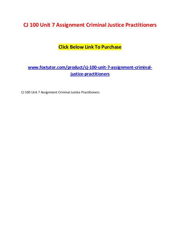 CJ 100 Unit 7 Assignment Criminal Justice Practitioners CJ 100 Unit 7 Assignment Criminal Justice Practiti