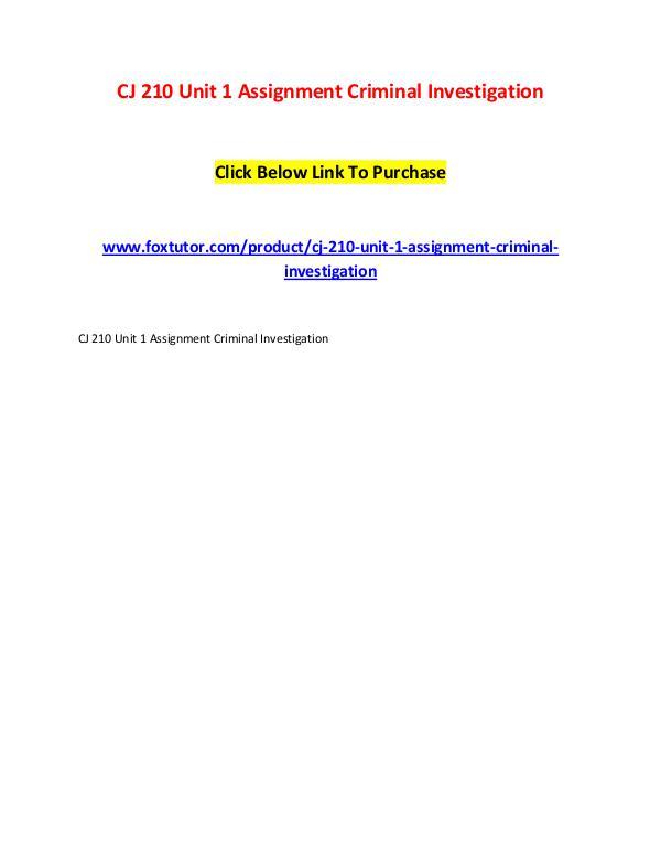 CJ 210 Unit 1 Assignment Criminal Investigation CJ 210 Unit 1 Assignment Criminal Investigation