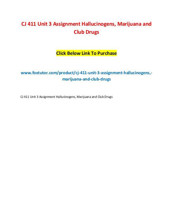CJ 411 Unit 3 Assignment Hallucinogens, Marijuana and Club Drugs CJ 411 Unit 3 Assignment Hallucinogens, Marijuana