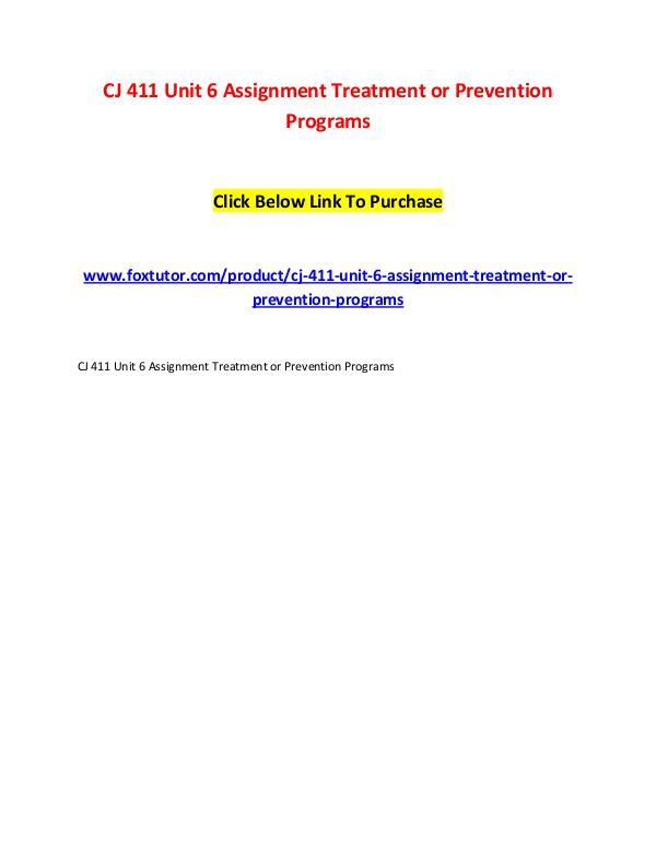 CJ 411 Unit 6 Assignment Treatment or Prevention Programs CJ 411 Unit 6 Assignment Treatment or Prevention P