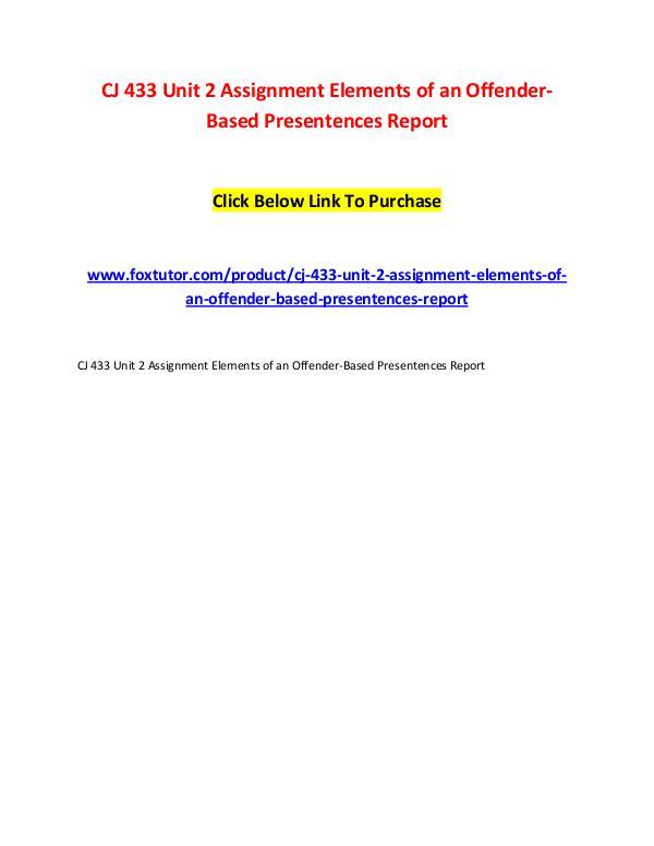 CJ 433 Unit 2 Assignment Elements of an Offender-Based Presentences R CJ 433 Unit 2 Assignment Elements of an Offender-B