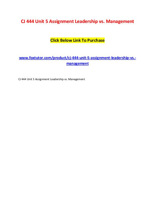 CJ 444 Unit 5 Assignment Leadership vs. Management CJ 444 Unit 5 Assignment Leadership vs. Management