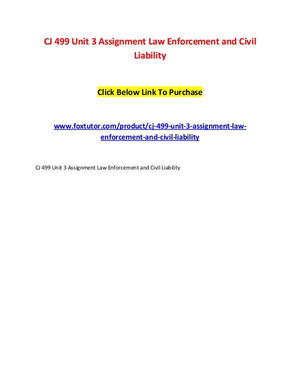 CJ 499 Unit 3 Assignment Law Enforcement and Civil Liability CJ 499 Unit 3 Assignment Law Enforcement and Civil