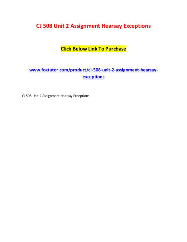 CJ 508 Unit 2 Assignment Hearsay Exceptions CJ 508 Unit 2 Assignment Hearsay Exceptions