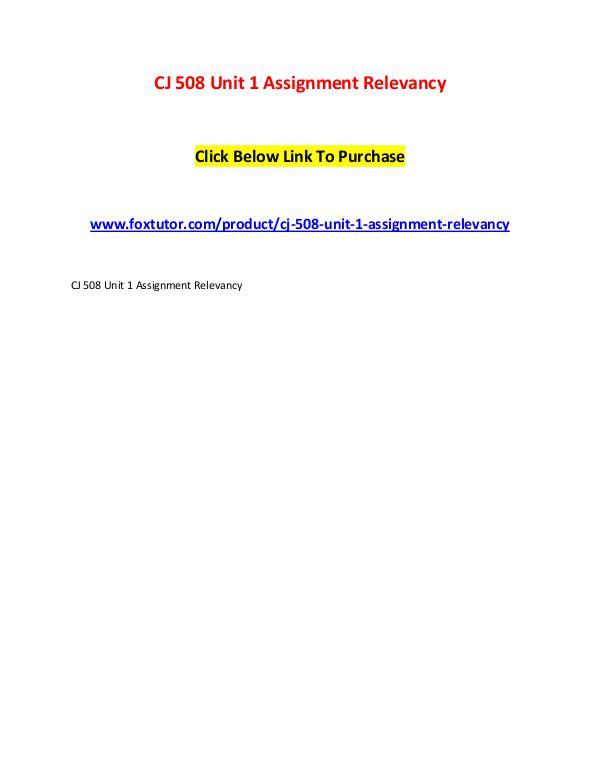 CJ 508 Unit 1 Assignment Relevancy CJ 508 Unit 1 Assignment Relevancy