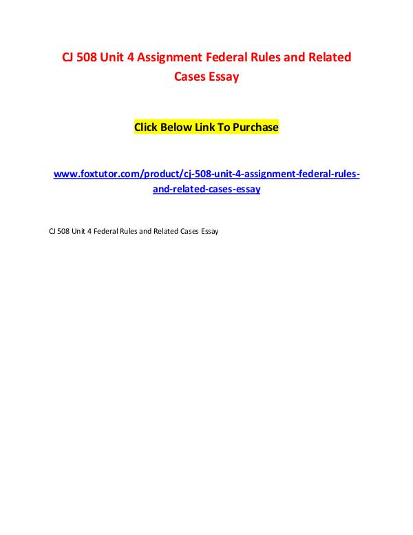 CJ 508 Unit 4 Assignment Federal Rules and Related Cases Essay CJ 508 Unit 4 Assignment Federal Rules and Related