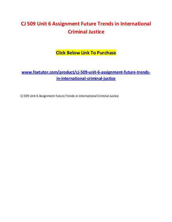 CJ 509 Unit 6 Assignment Future Trends in International Criminal Just CJ 509 Unit 6 Assignment Future Trends in Internat
