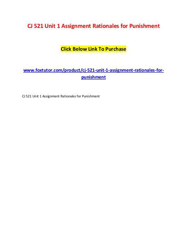 CJ 521 Unit 1 Assignment Rationales for Punishment CJ 521 Unit 1 Assignment Rationales for Punishment