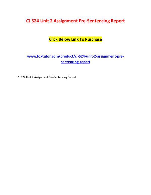 CJ 524 Unit 2 Assignment Pre-Sentencing Report CJ 524 Unit 2 Assignment Pre-Sentencing Report