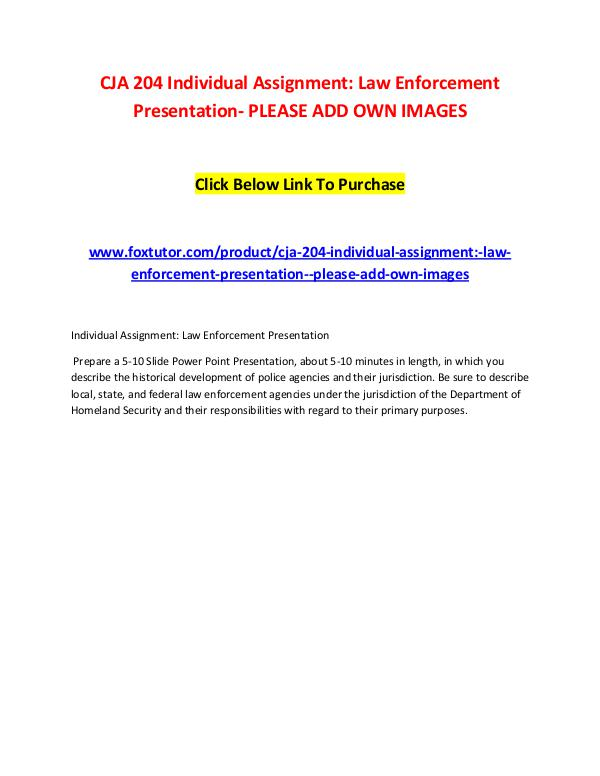 CJA 204 Individual Assignment Law Enforcement Presentation- PLEASE AD CJA 204 Individual Assignment Law Enforcement Pres
