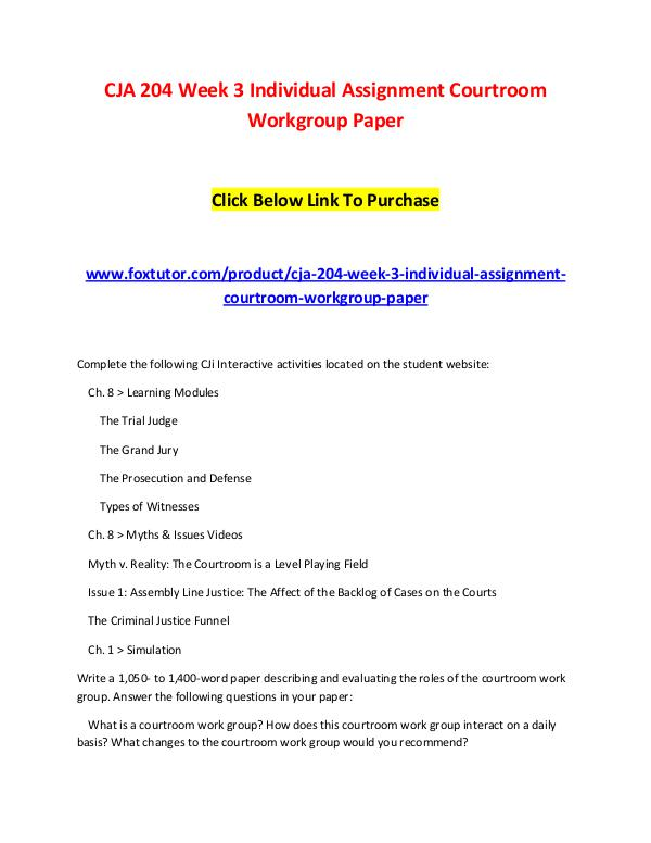 CJA 204 Week 3 Individual Assignment Courtroom Workgroup PaperC CJA 204 Week 3 Individual Assignment Courtroom Wor