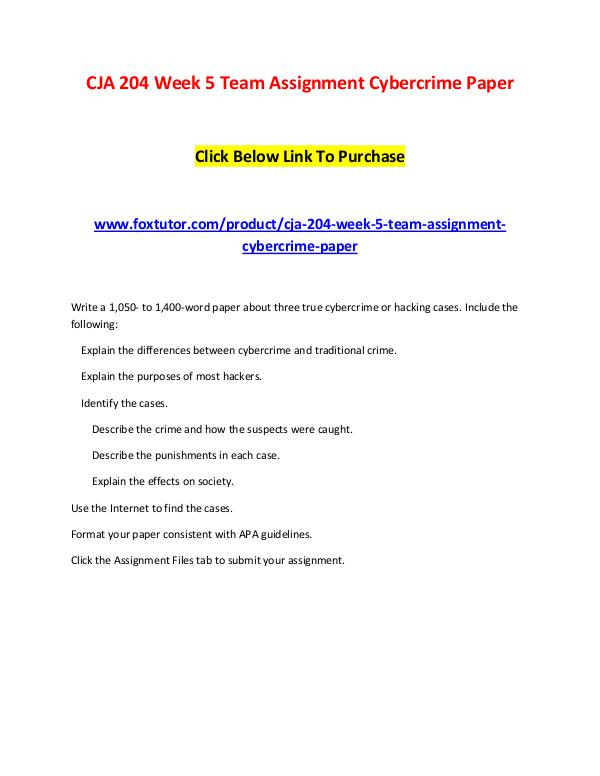 CJA 204 Week 5 Team Assignment Cybercrime Paper CJA 204 Week 5 Team Assignment Cybercrime Paper
