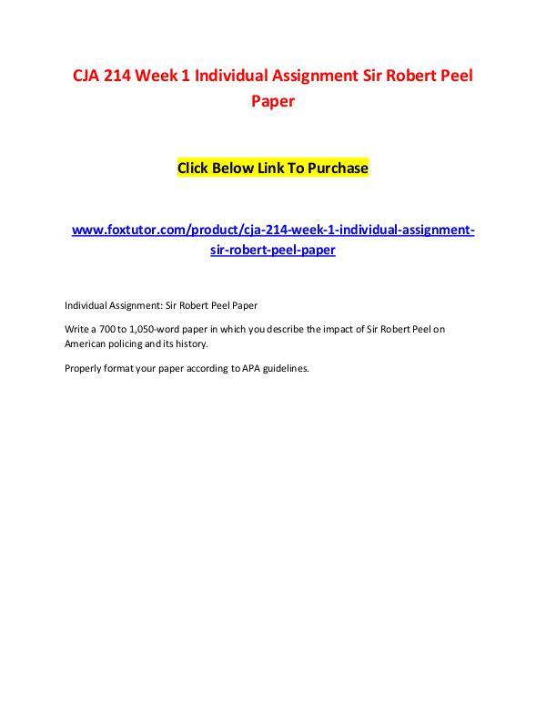 CJA 214 Week 1 Individual Assignment Sir Robert Peel Paper CJA 214 Week 1 Individual Assignment Sir Robert Pe