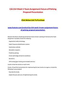 CJA 214 Week 5 Team Assignment Future of Policing Proposal Presentati