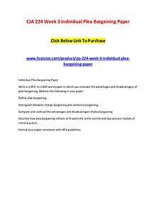 CJA 224 Week 3 Individual Plea Bargaining Paper