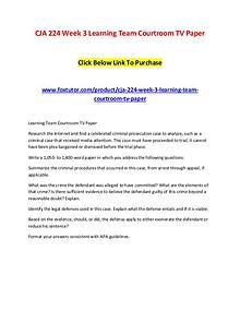 CJA 224 Week 3 Learning Team Courtroom TV Paper