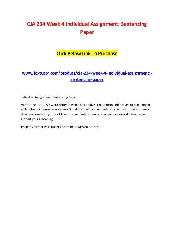 CJA 234 Week 4 Individual Assignment Sentencing Paper CJA 234 Week 4 Individual Assignment Sentencing Pa